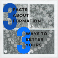 3 Formation Facts & 3 Ways to Better Yours